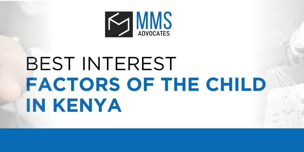 9 BEST INTEREST FACTORS OF THE CHILD IN KENYA