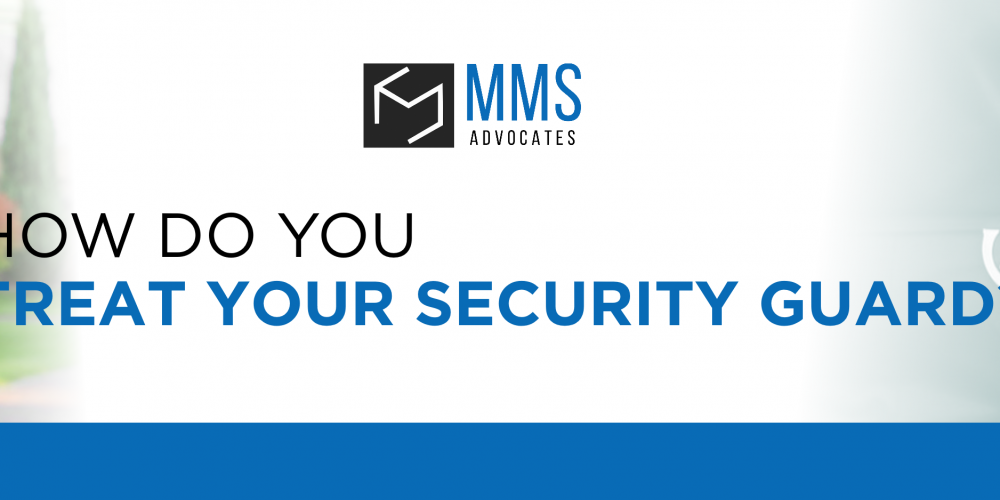 HOW DO YOU TREAT YOUR SECURITY GUARD?