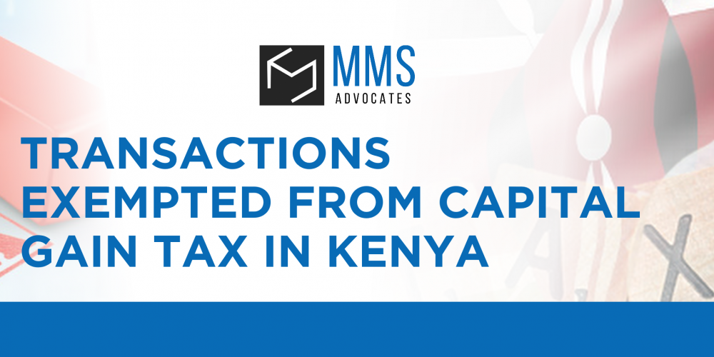 TRANSACTIONS EXEMPTED FROM CAPITAL GAIN TAX IN KENYA