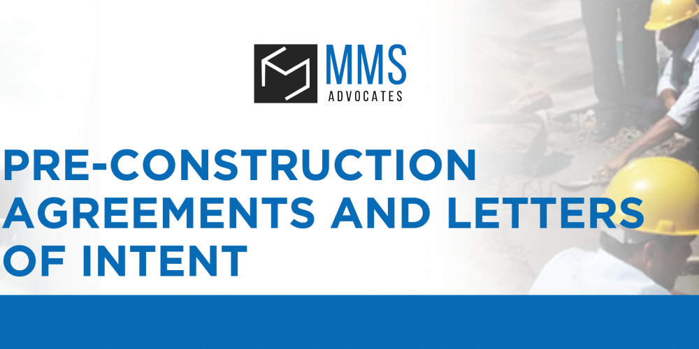 Pre-Construction Agreements and Letters of Intent
