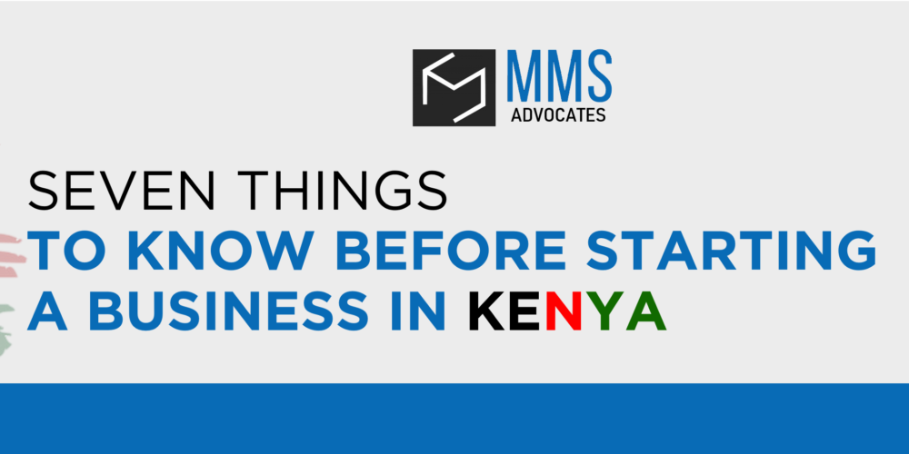 SEVEN THINGS TO KNOW BEFORE STARTING A BUSINESS IN KENYA